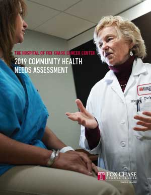 Fox Chase Cancer Center Community Health Needs Assessment 2019