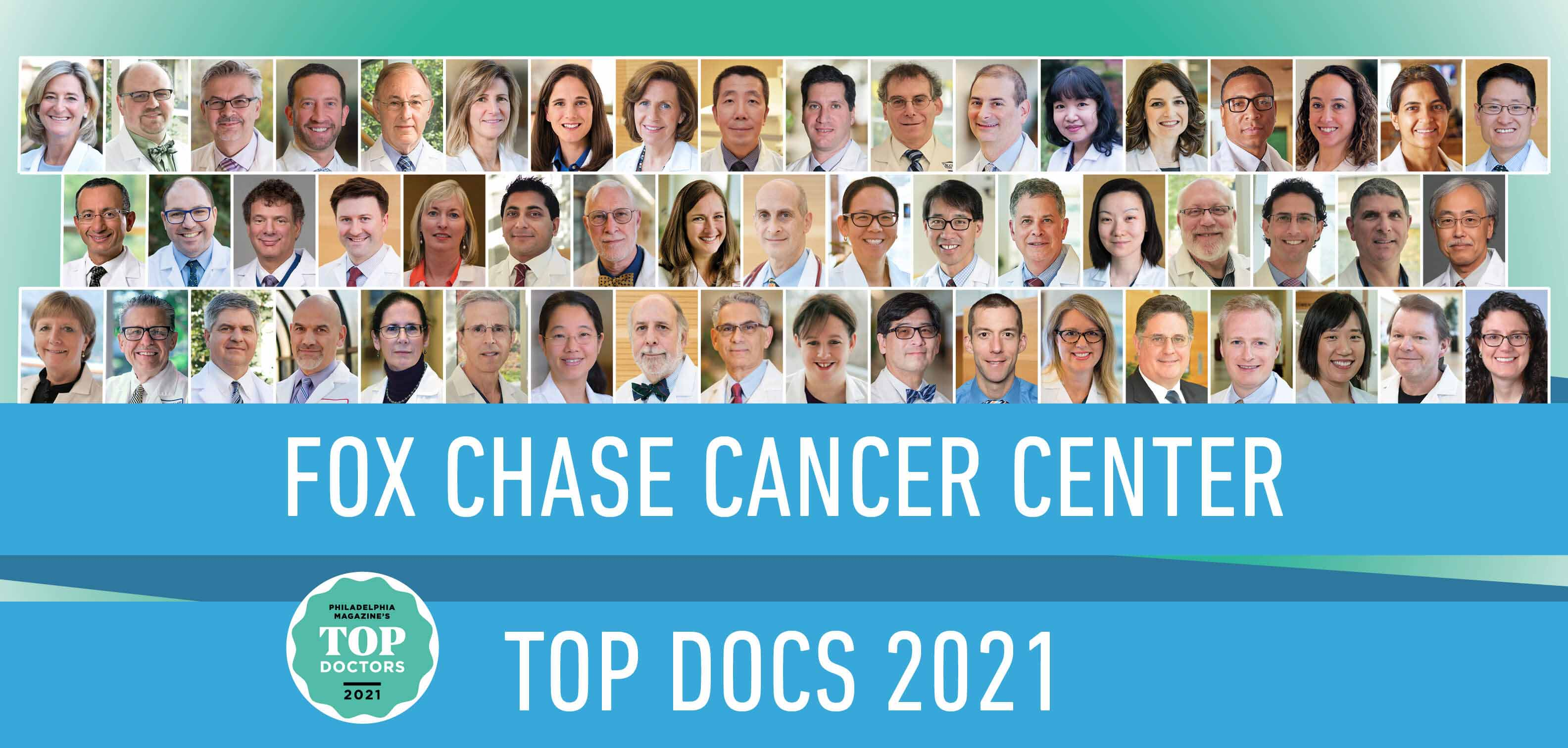 Top Doctors 2021. 53 Fox Chase Cancer Center Physicians