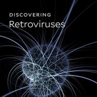 Discovering Retroviruses: Beacons in the Biosphere by Anna Marie Skalka